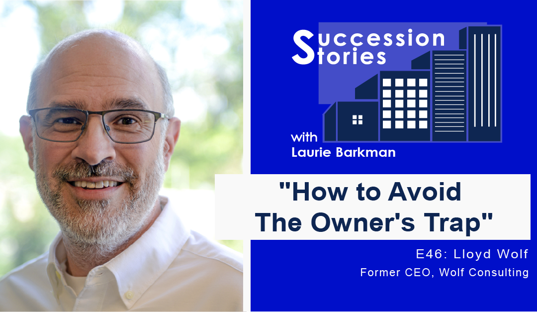 46: How To Avoid the Owner's Trap – Lloyd Wolf