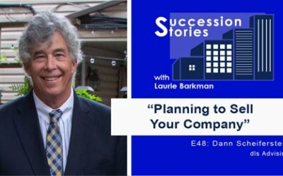 48: Planning to Sell Your Company – Dann Scheiferstein