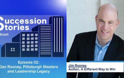 Episode 02: Jim Rooney – Dan Rooney, Pittsburgh Steelers and Leadership Legacy