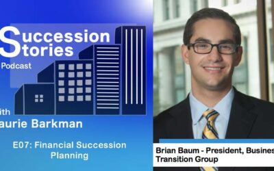 E07: Financial Succession Planning- Brian Baum, Business Transition Group