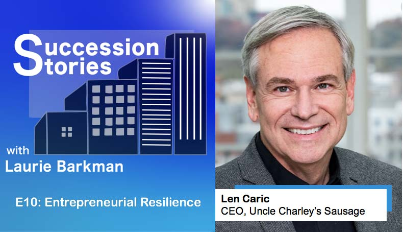 E10: Entrepreneurial Resilience – Len Caric, CEO Uncle Charley's Sausage