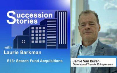 E13: Search Fund Acquisitions – Jamie Van Buren, Generational Transfer Entrepreneurs
