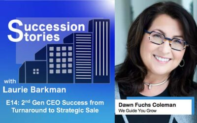 E14: 2nd Gen CEO Success From Turnaround to Strategic Sale – Dawn Fuchs Coleman