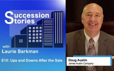 E15: Ups and Downs After the Sale – Doug Austin, James Austin Company