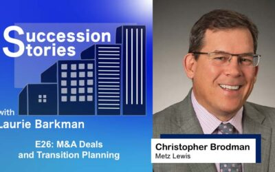 E26: M&A Deals and Transition Planning – Christopher Brodman, Metz Lewis