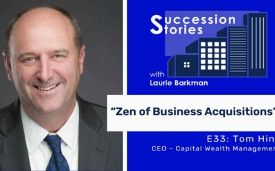 E33: The Zen of Business Acquisitions – Tom Hine, CEO Capital Wealth Management