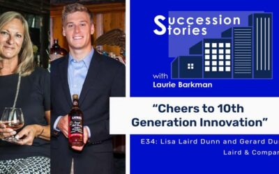 E34: Cheers to 10th Generation Innovation – Lisa Laird Dunn, Gerard Dunn, Laird & Co.