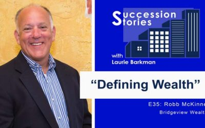 E35: Defining Wealth – Robb McKinney, Bridgeview Wealth