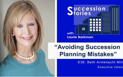 E36: Avoiding Succession Planning Mistakes – Beth Armknect Miller