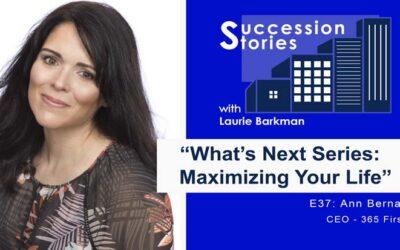 E37: What's Next | Maximizing Your Life – Ann Bernard