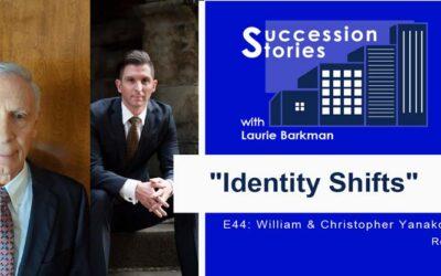 Succession Stories E44: Identity Shifts | William and Christopher Yanakos – Reli