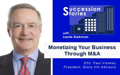 E52: Monetizing Your Business Through M&A | Paul Visokey, Stony Hill Advisors