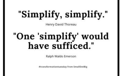 To grow, simplify.