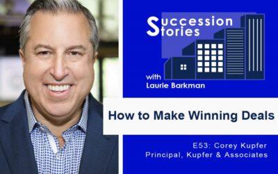 E53: How to Make Winning Deals – Corey Kupfer