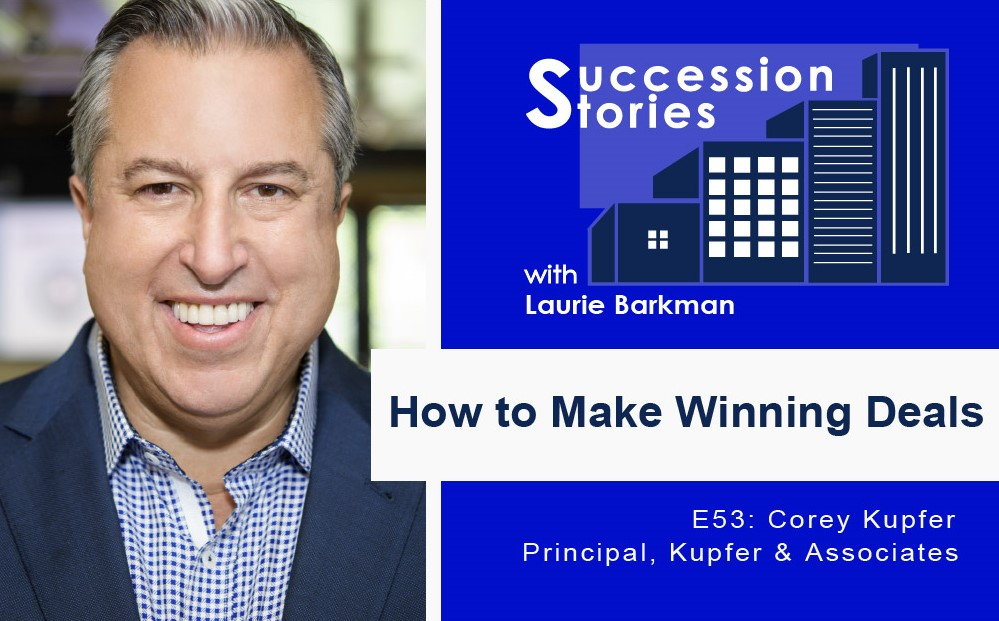 53 Succession Stories Podcast Corey Kupfer Principal Kupfer & Associates Laurie Barkman