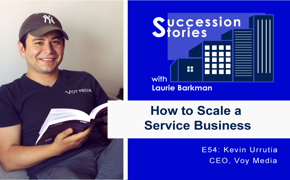 E54 Scaling and Selling a Services Business – Kevin Urrutia, CEO Voy Media