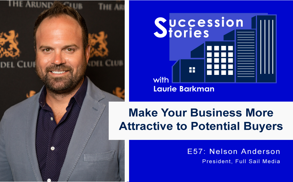 57: Make Your Business More Attractive to Potential Buyers – Nelson Anderson