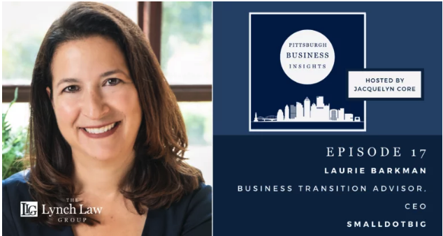 Advising Business Owners on Transition and Value Creation – Laurie Barkman | Pittsburgh Business Insights Podcast