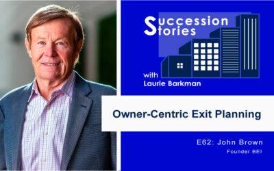 62: Owner-Centric Exit Planning | John Brown, BEI