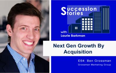 64: NextGen Growth By Acquisition – Ben Grossman